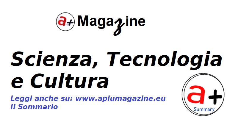 a+ Magazine   Scienza, Tecnologia e Cultura